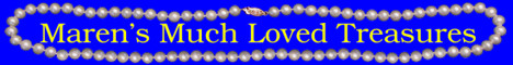 Go to Maren's Much Loved Treasures web site.